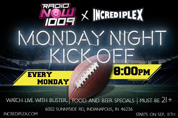 Incrediplex-Monday Night Kick Off