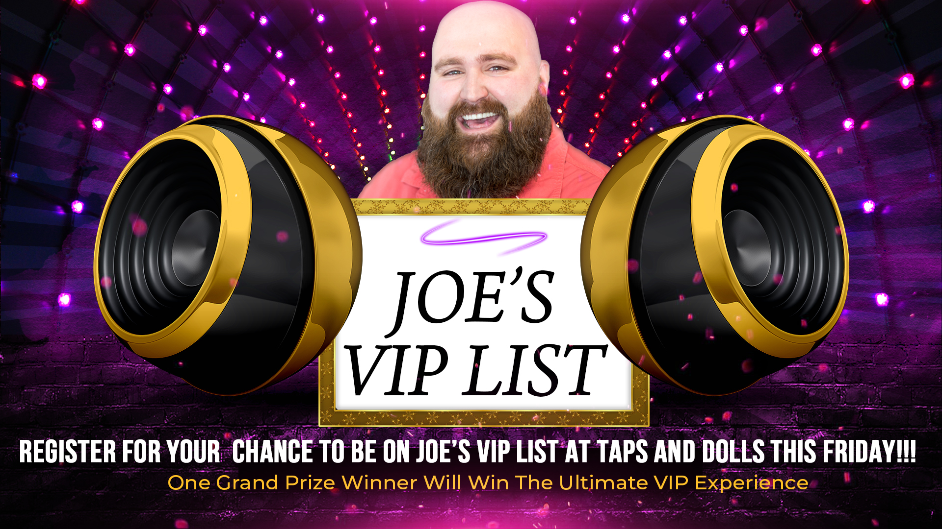 Joe's VIP List at Taps & Dolls Flyer