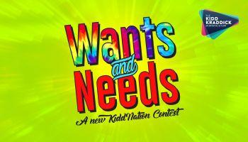 Kidd Kraddick Wants & Needs Contest